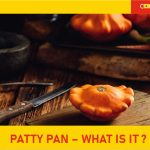 Patty Pan – What is it? Featured image